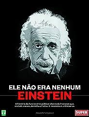 Ele não era nenhum Einstein: A história do funcionário público à beira do fracaso que, em três meses, demoliu a física e reco