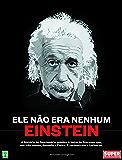 Ele não era nenhum Einstein: A história do funcionário público à beira do fracaso que, em três meses, demoliu a física e reconstruiu o Universo