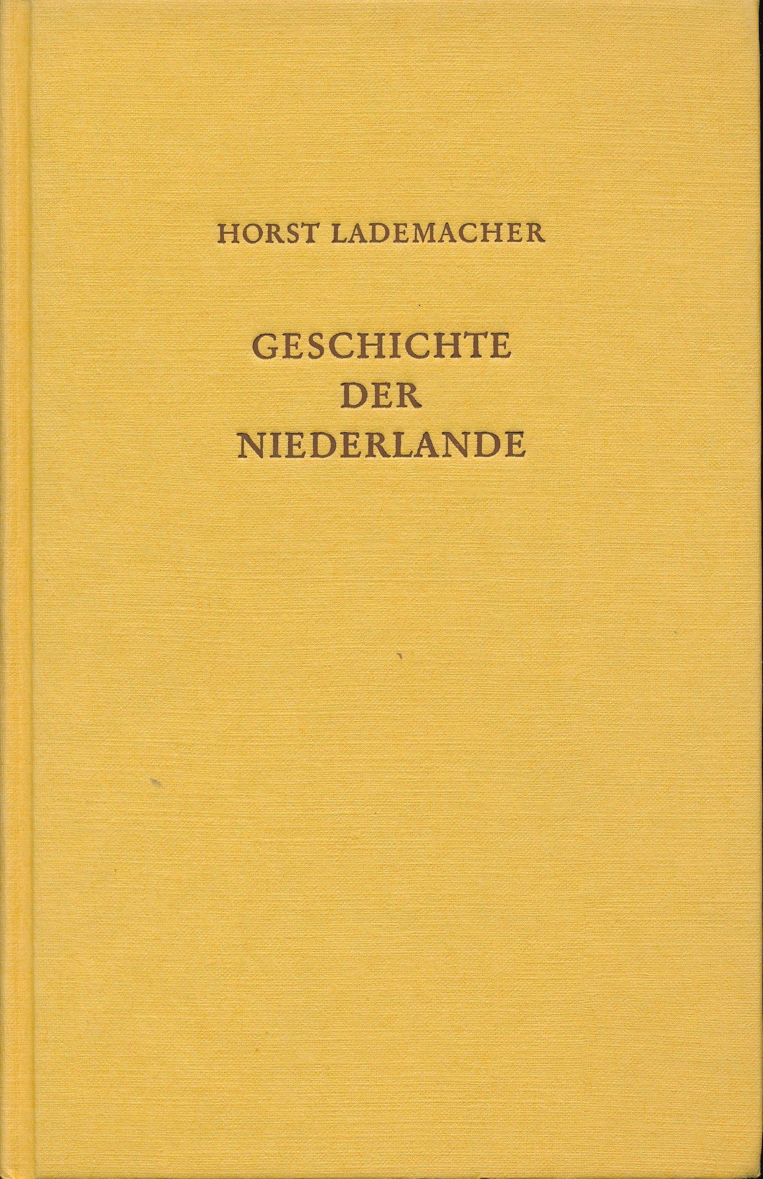 Geschichte der Niederlande. Politik - Verfassung - Wirtschaft