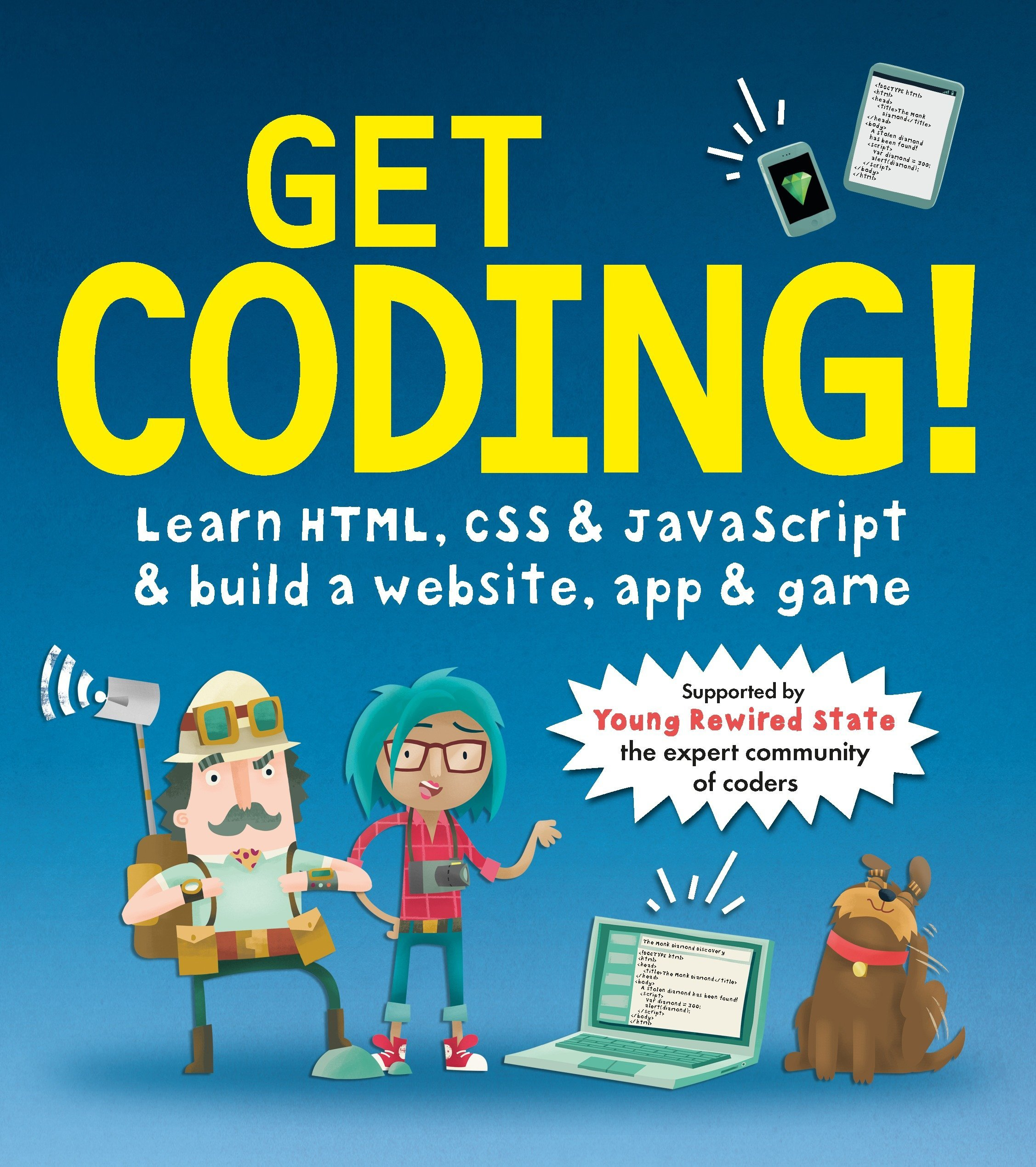 Get Coding!: Learn HTML, CSS & JavaScript & Build a Website, App
