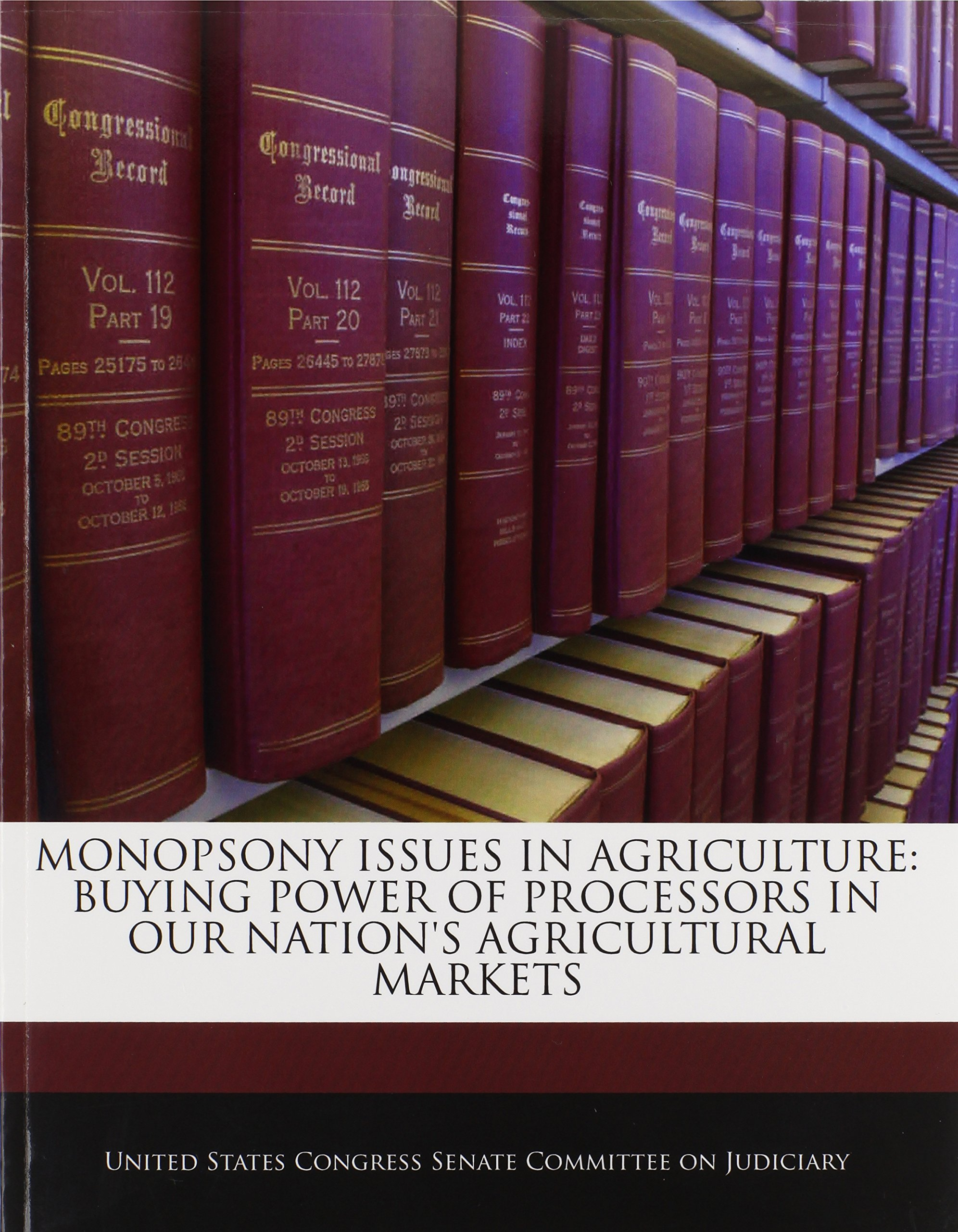 Download Monopsony Issues In Agriculture: Buying Power Of Processors In Our Nation's Agricultural Markets ebook