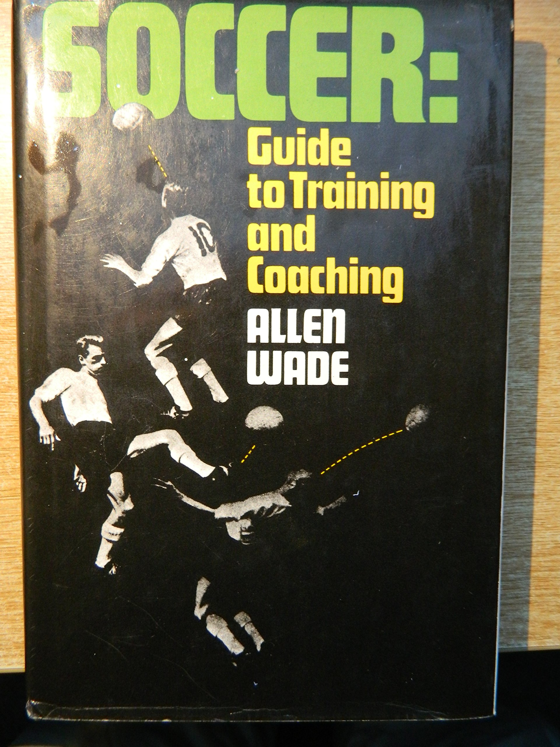Soccer: Guide to Training and Coaching.