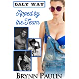 Roped by the Team (Daly Way Book 6)