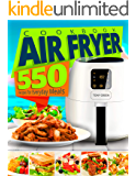 Air Fryer Cookbook: 550 Recipes for Everyday Meals (English Edition)