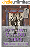 Mr Wilmott Gets Old School: A Paranormal Mystery Series (Charity Shop Haunted Mystery Book 2)