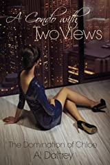 A Condo With Two Views: The Domination of Chloe Kindle Edition