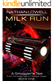 Milk Run (Smuggler's Tales From The Golden Age Of The Solar Clipper Book 1)