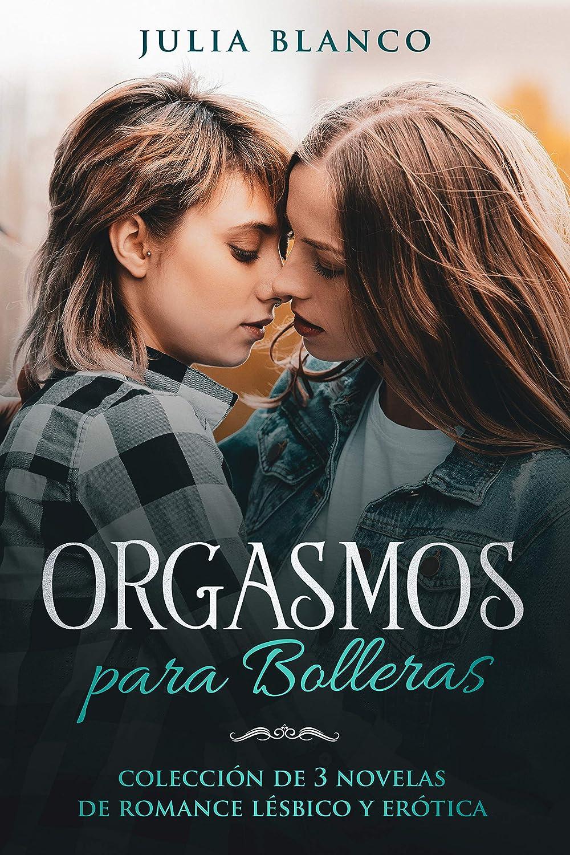 Orgasmos para Bolleras: Colección de 3 Novelas de Romance Lésbico ...