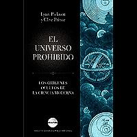 El universo prohibido: Los orígenes ocultos de la ciencia moderna