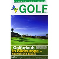 Golfurlaub in Südeuropa -Spanien und Zypern 2013