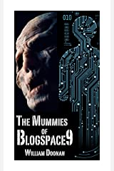 The Mummies of Blogspace9 Kindle Edition