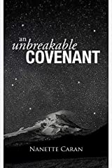 An Unbreakable Covenant: How God Rescued His Covenant Child, His Warning and a Mysterious List Written by the Hand of God. Kindle Edition