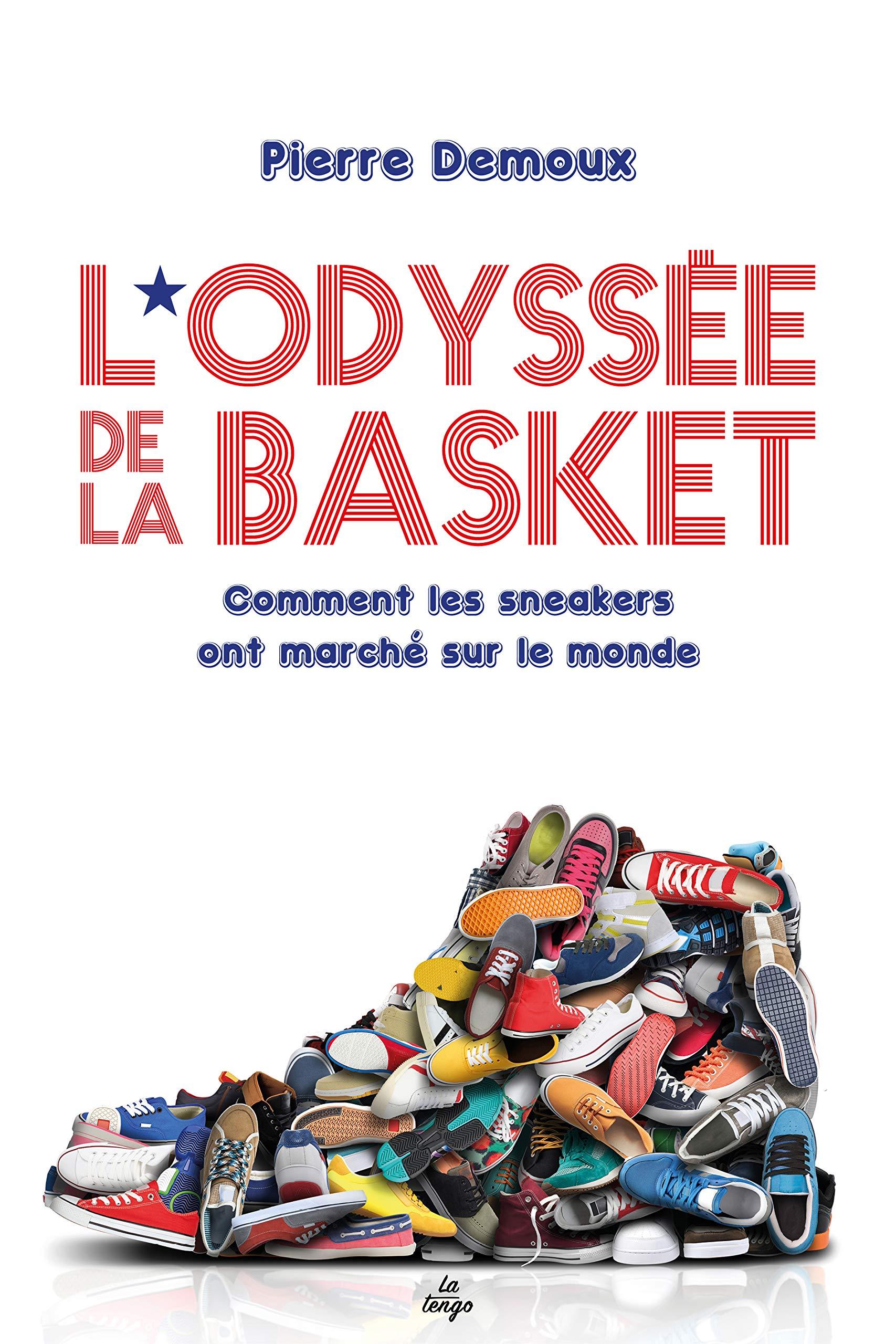 a5e16fbbe984de Amazon.fr - L'odyssée de la basket : Comment les sneakers ont marché sur le  monde - Pierre Demoux - Livres