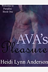 Ava's Pleasure (Welcome To Paradise Book 1) Kindle Edition