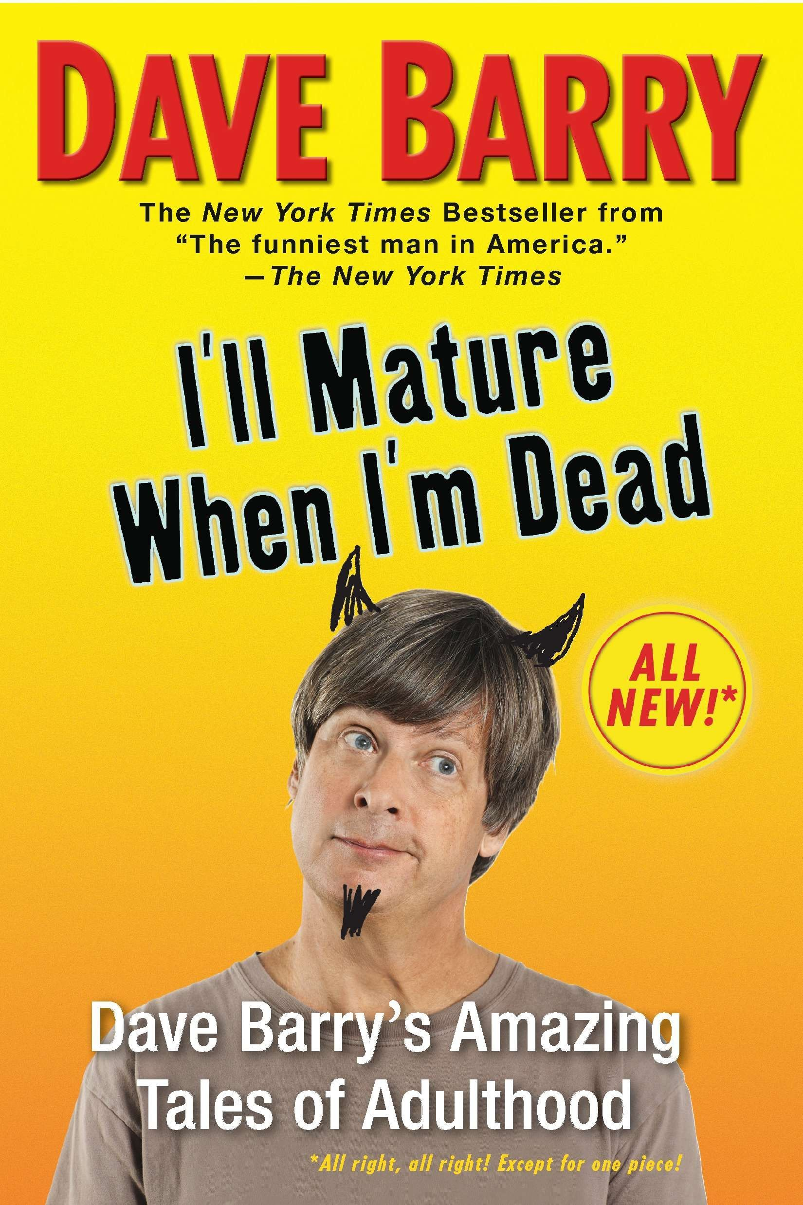 Download I'll Mature When I'm Dead: Dave Barry's Amazing Tales of Adulthood pdf