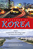 """A History of Korea: From """"Land of the Morning Calm"""" to States in Conflict"""