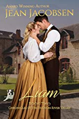 Liam: American Historical Romance (Chronicles of the Hudson River Valley Book 2) Kindle Edition