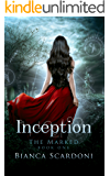 Inception: A Dark Paranormal Romance (The Marked Book 1) (English Edition)