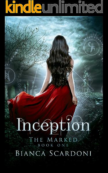 Amazon Com Inception A Dark Paranormal Romance The Marked Saga Book 1 Ebook Scardoni Bianca Kindle Store