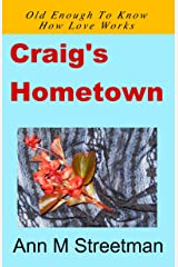 Craig's Hometown: Old Enough To Know How Love Works Kindle Edition