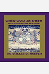 Only God Is Good: Put Your Spirit in Check Audible Audiobook