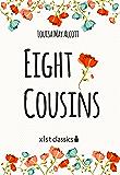 Eight Cousins (Xist Classics)