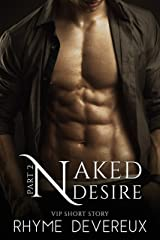 Naked Desire: Part Two (VIP Short Story) Kindle Edition