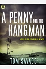 A Penny for the Hangman: A Thriller Kindle Edition