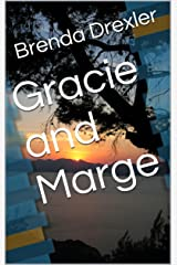 Gracie and Marge: Kicking the Bucket Together Kindle Edition