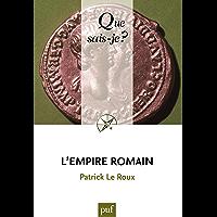 L'Empire romain: « Que sais-je ? » n° 1536