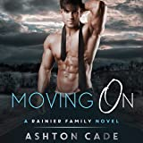 Moving On: A Rainier Family Novel, Book 4