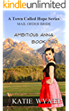 Ambitious Anna (A Town Called Hope Series Book 2)