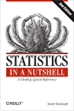 Statistics in a Nutshell: A Desktop Quick Reference