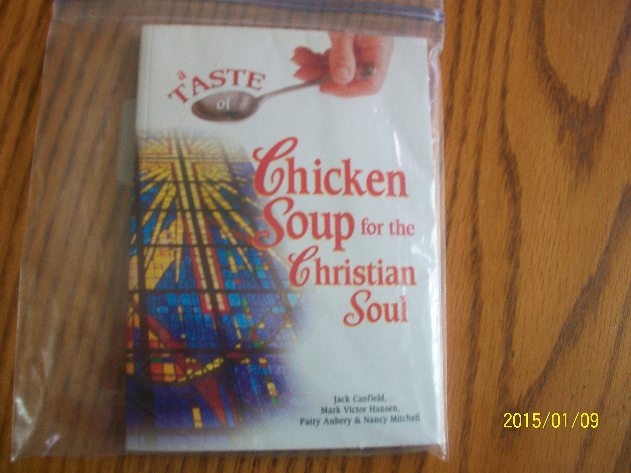 Download A Taste of Chicken Soup for the Christian Soul: Stories to Open the Hearts and Rekindle the Spirit pdf