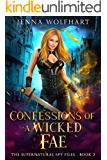 Confessions of a Wicked Fae (The Supernatural Spy Files Book 2)