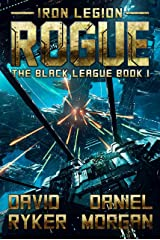 Rogue (Iron Legion: The Black League Book 1) Kindle Edition