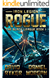 Rogue (Iron Legion: The Black League Book 1)
