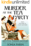 Murder at the Tea Party: 1920s Historical Cozy Mystery (An Evie Parker Mystery Book 2)