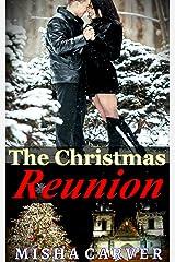 The Christmas Reunion: Billionaire Second Chance Holiday Romance (Second Chance Christmas Romances Book 2) Kindle Edition