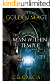 The Man Within the Temple (The Golden Mage Book 2)