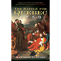 Battle for Quebec 1759: Britain's Conquest of Canada (Battles & Campaigns)