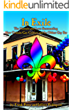 In Exile: The History and Lore Surrounding New Orleans Gay Culture and Its Oldest Gay Bar (NoLa Gay Book 1)