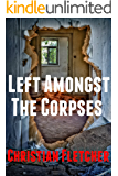 Left Amongst The Corpses (The Left Series Book 7)