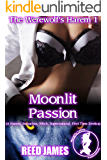 Moonlit Passion (The Werewolf's Harem 1): (A Harem, Succubus, Witch, Supernatural, First Time Erotica)