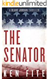 The Senator: A Blake Jordan Thriller (The Blake Jordan Series Book 1)