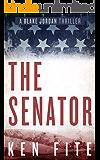 The Senator: A Blake Jordan Thriller (The Blake Jordan Series Book 1) (English Edition)