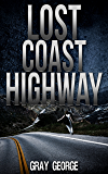 Lost Coast Highway (English Edition)