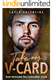 Take My V-Card - A Billionaire Second Chance Romance (San Bravado Billionaires' Club Book 5)