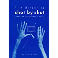 Film Directing Shot by Shot.:. Visualizing from Concept to Screen (Michael Wiese Productions)