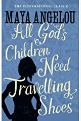 All God's Children Need Travelling Shoes Kindle Edition